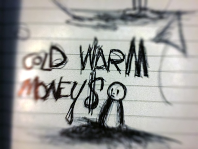 Cold Warm Money